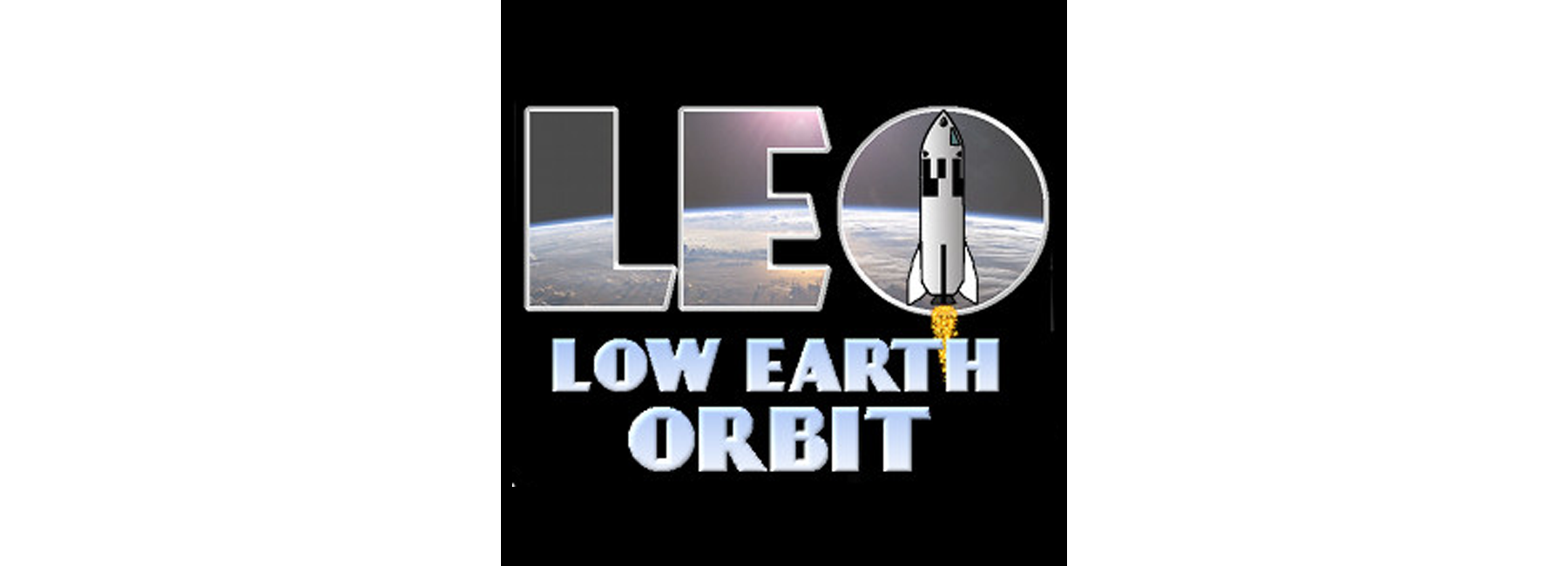 LEO – Low Earth Orbit